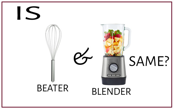 Is Beater and Blender Same?